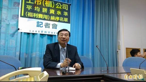 國民黨立委曾銘宗今呼籲企業老闆要多替員工加薪,將盈餘分配給員工。(記者陳鈺馥攝)