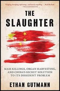 葛特曼新書《大屠殺》(The Slaughter)揭露了在中國發生的強摘死刑犯或法輪功學員器官做為移植的經常性來源。(圖擷自網路)