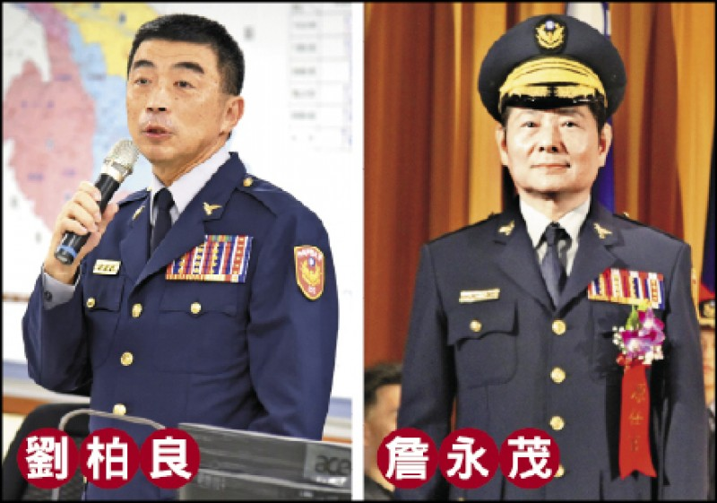 高雄市警察局長、台南市警察局長被撤換,警政署副署長劉柏良(左)及警政委員詹永茂(右)可望接任。 (資料照)